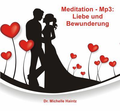 Meditation Liebe und Bewunderung
